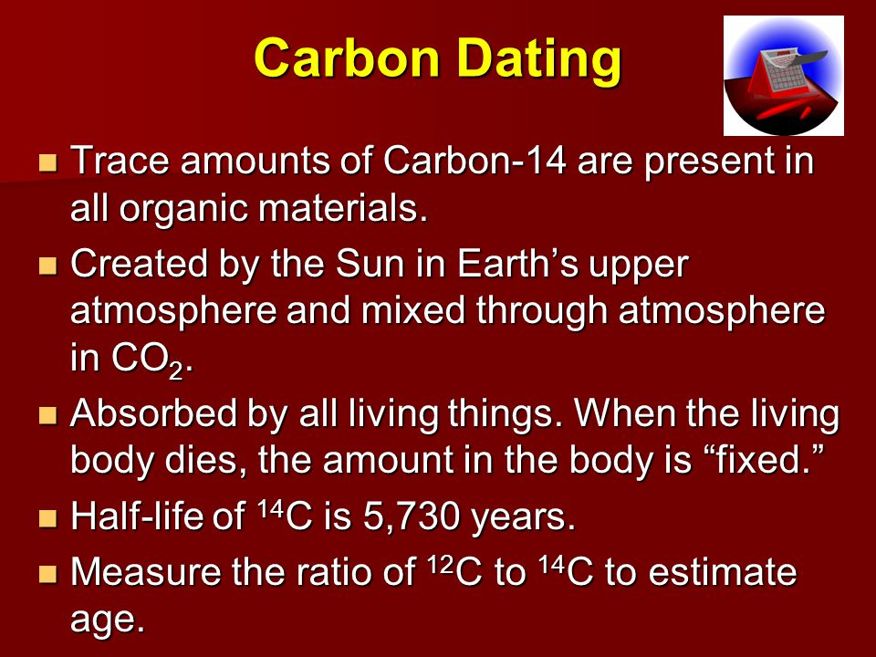 dating organic materials In the following section we are going to go more in-depth about carbon dating in order to help you get a better understanding of how it works what exactly is radiocarbon dating radiocarbon dating is a method of estimating the age of organic material it was developed right after world war ii by willard f libby and.