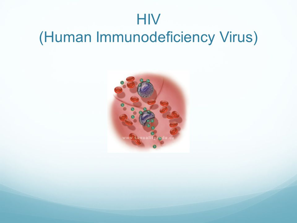 HIV (Human Immunodeficiency Virus)
