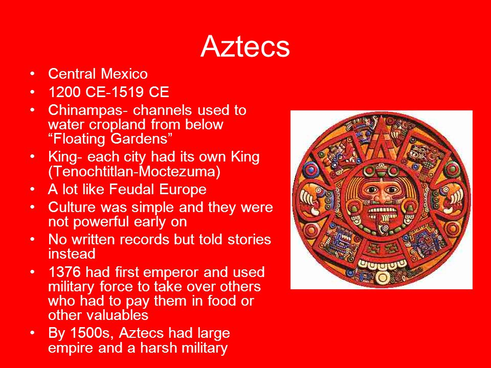 Aztecs Central Mexico 1200 CE-1519 CE