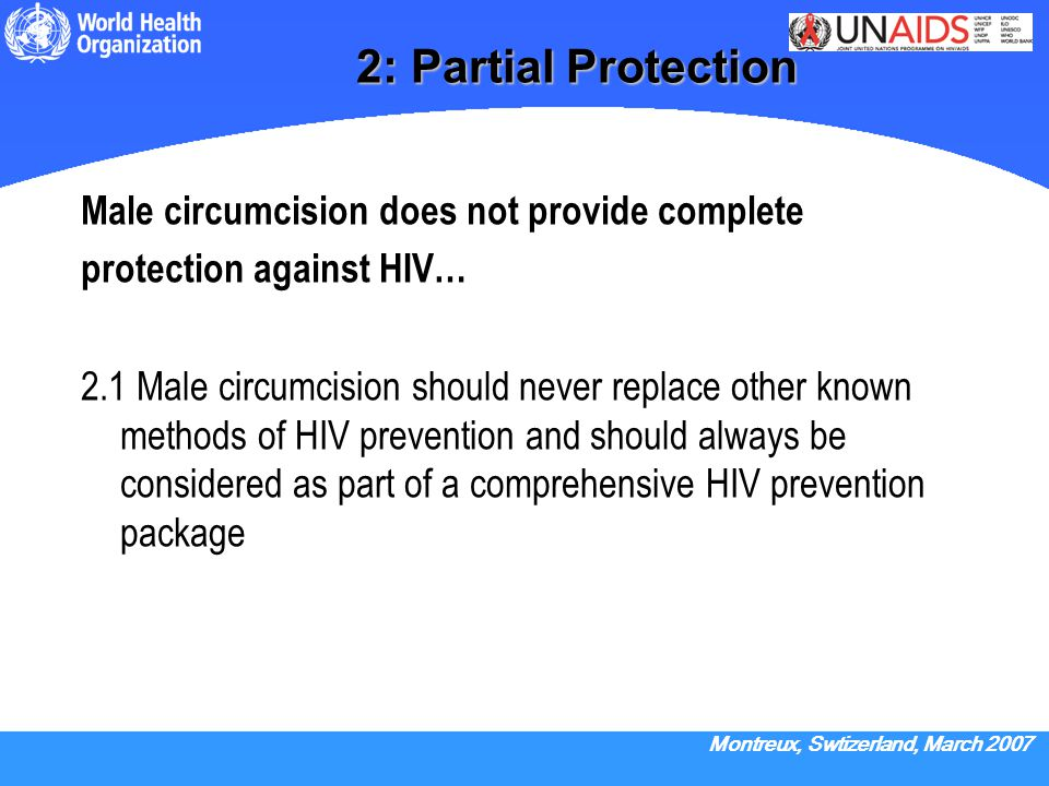 2: Partial Protection Male circumcision does not provide complete