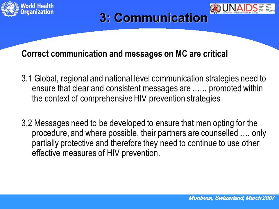 3: Communication Correct communication and messages on MC are critical