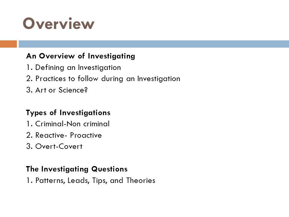 Overview An Overview of Investigating 1. Defining an Investigation