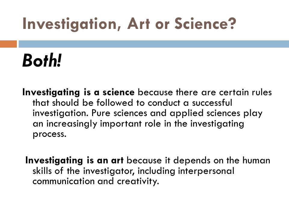 Investigation, Art or Science