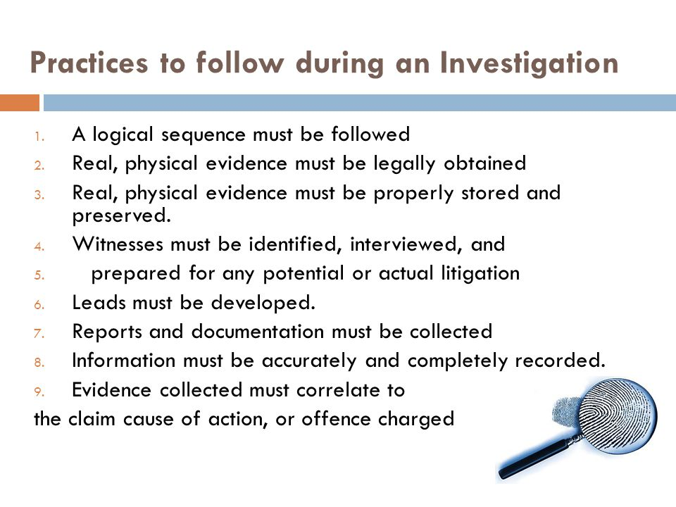Practices to follow during an Investigation
