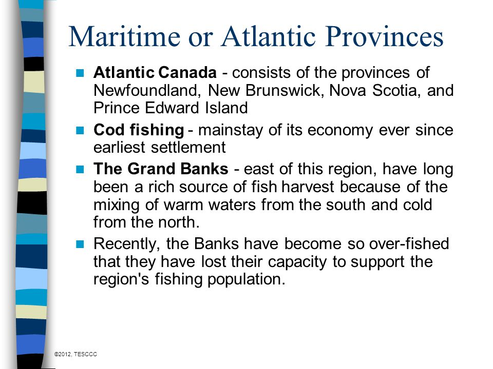 Maritime or Atlantic Provinces