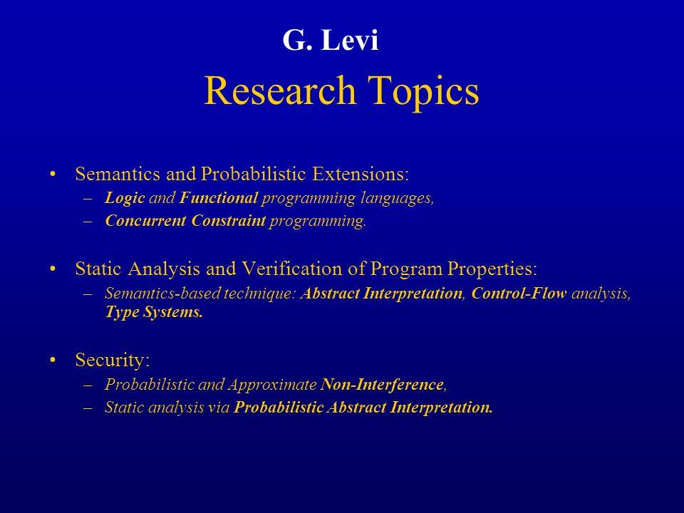 Research Topics G. Levi Semantics and Probabilistic Extensions: