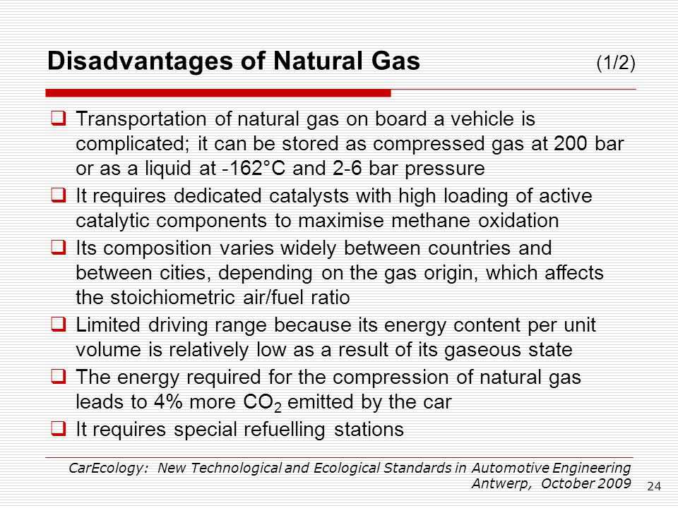 cng advantages and disadvantages Advantages and disadvantages of natural gas: natural gas is a fossil fuel that exist in a gaseous state and is composed mainly of methane (ch4) a small percentage of other hydrocarbons (eg.