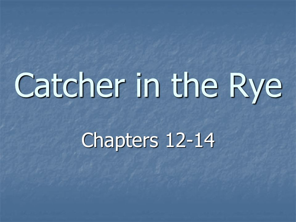 catcher in the rye chapter 3 Catcher in the rye chapters 1 - 3 summary - catcher in the rye by jd salinger chapters 1 - 3 summary and analysis.