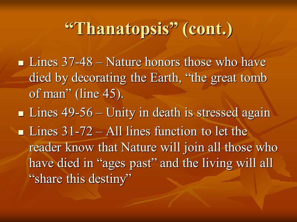 how to become one with the earth in thanatopsis by william cullen bryant William cullen bryant is one of the most popular  in the thanatopsis, bryant is very  way which is nature and how you become a part of it one of the poet's.