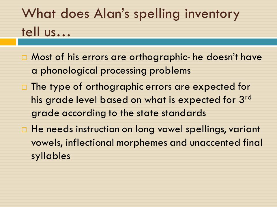What does Alan's spelling inventory tell us…