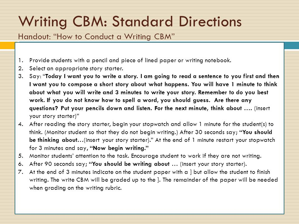 Writing CBM: Standard Directions Handout: How to Conduct a Writing CBM