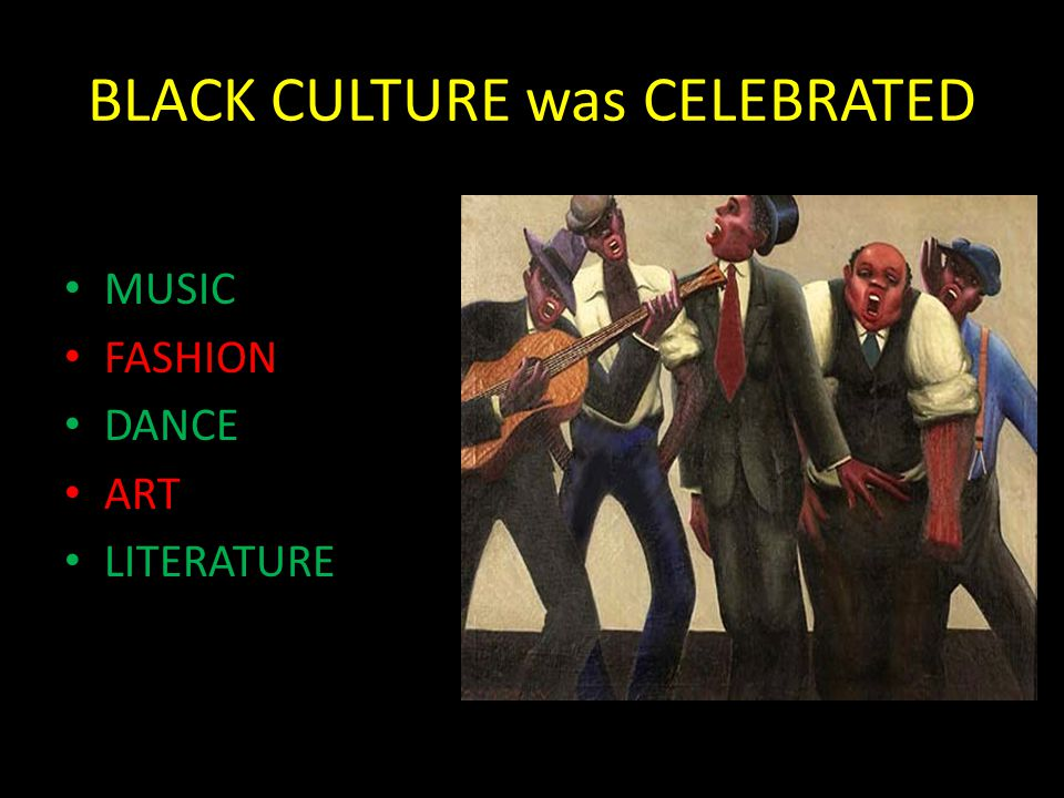 BLACK CULTURE was CELEBRATED