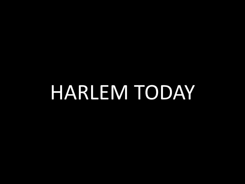 HARLEM TODAY