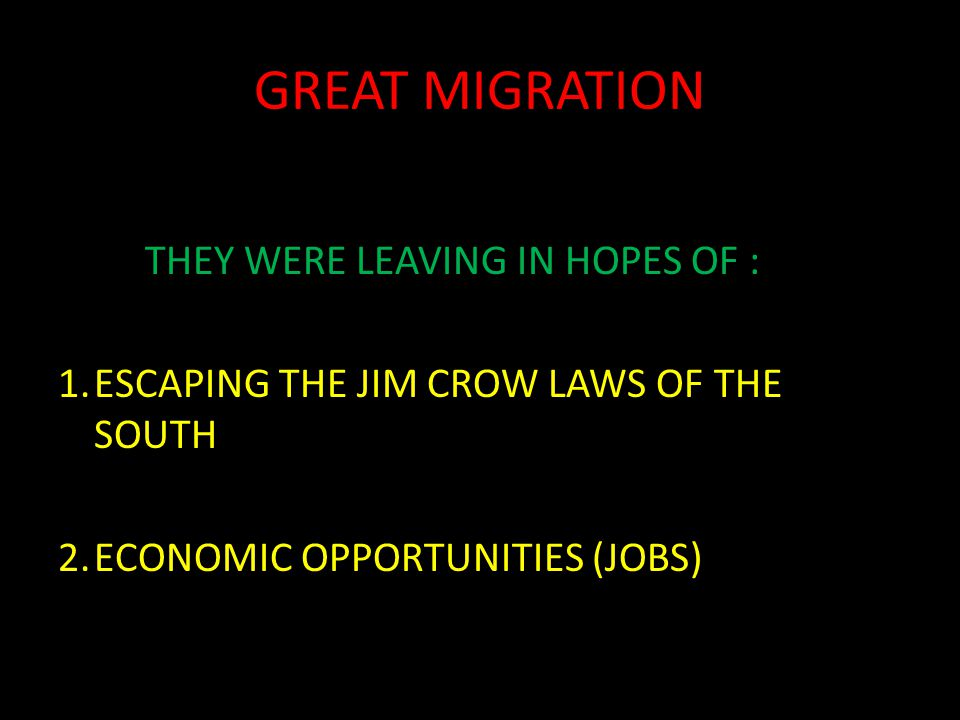 GREAT MIGRATION THEY WERE LEAVING IN HOPES OF :