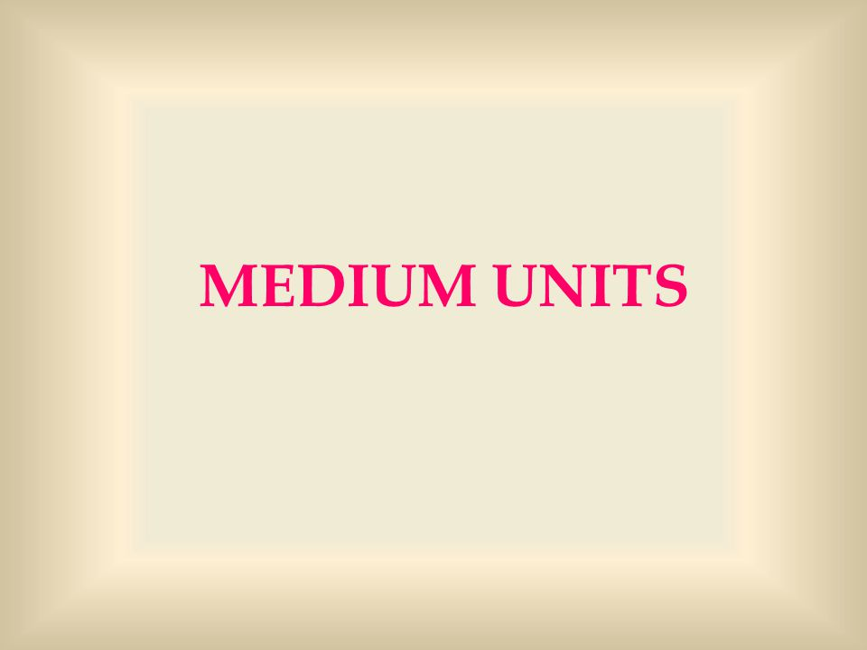 MEDIUM UNITS