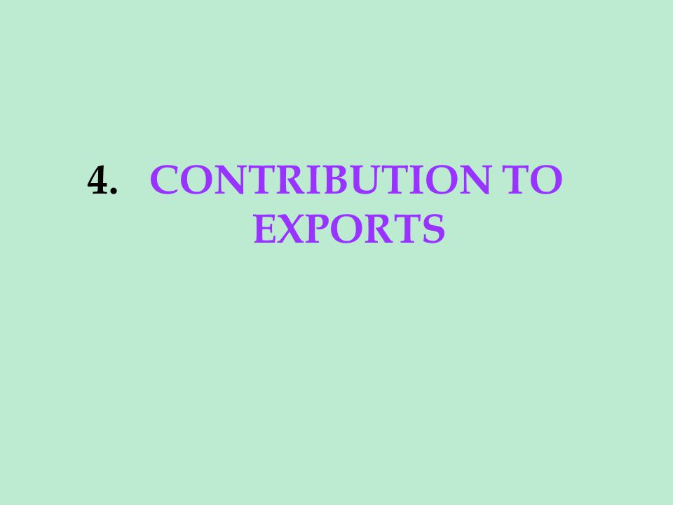 4. CONTRIBUTION TO EXPORTS