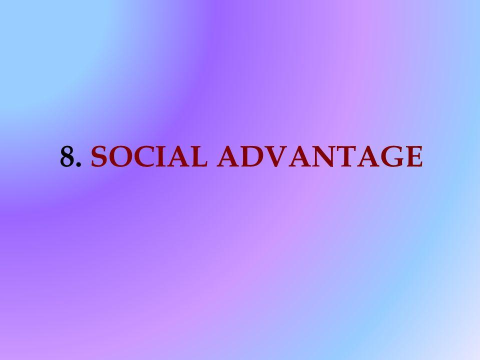 8. SOCIAL ADVANTAGE