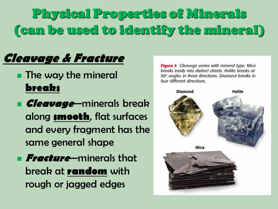Physical Properties of Minerals (can be used to identify the mineral)