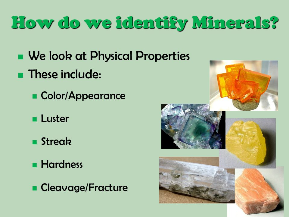 How do we identify Minerals