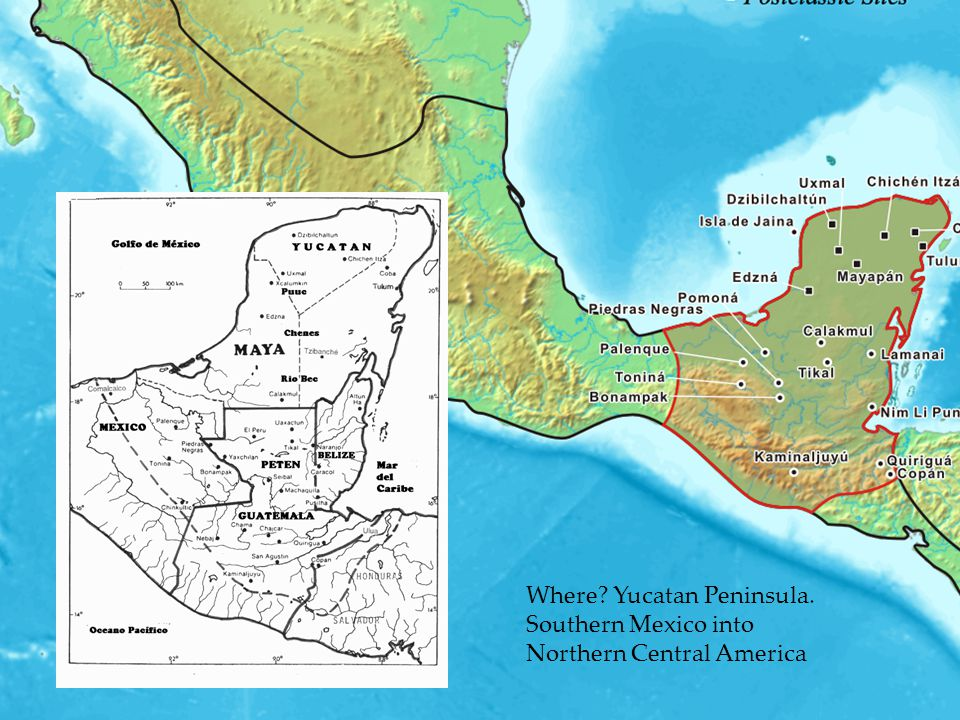 Where Yucatan Peninsula. Southern Mexico into Northern Central America