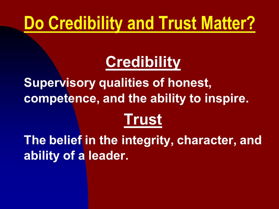 Do Credibility and Trust Matter
