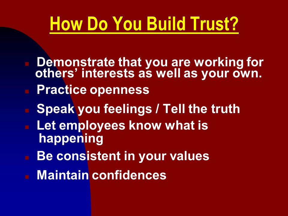 How Do You Build Trust Demonstrate that you are working for