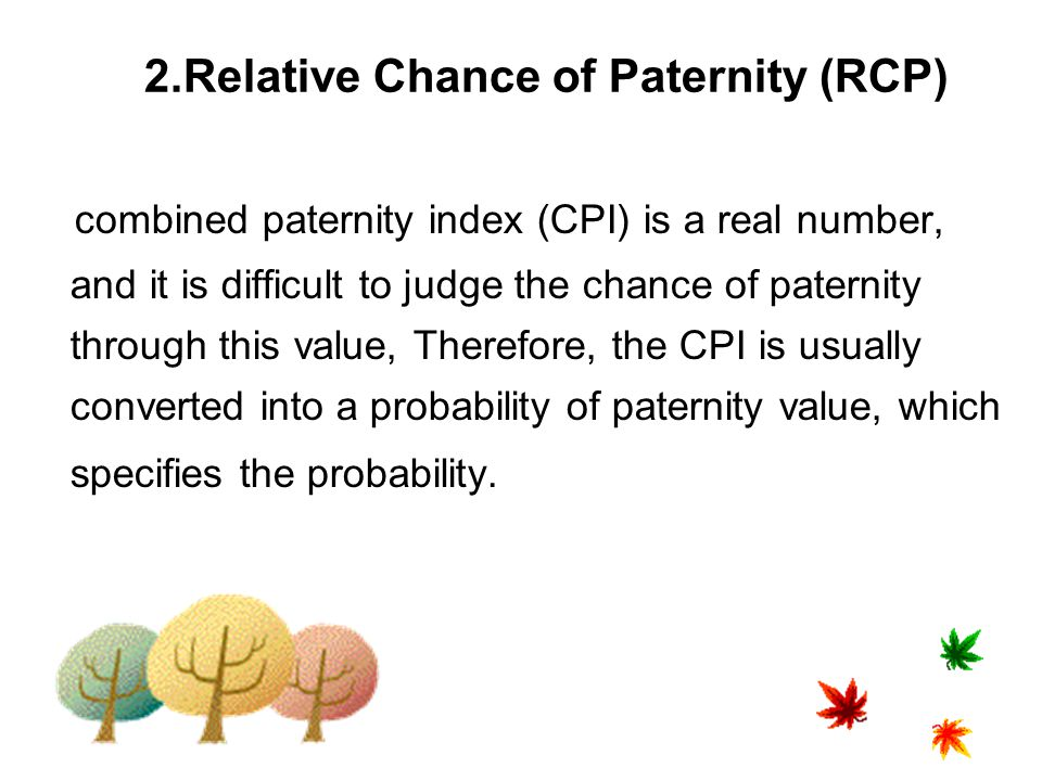 2.Relative Chance of Paternity (RCP)