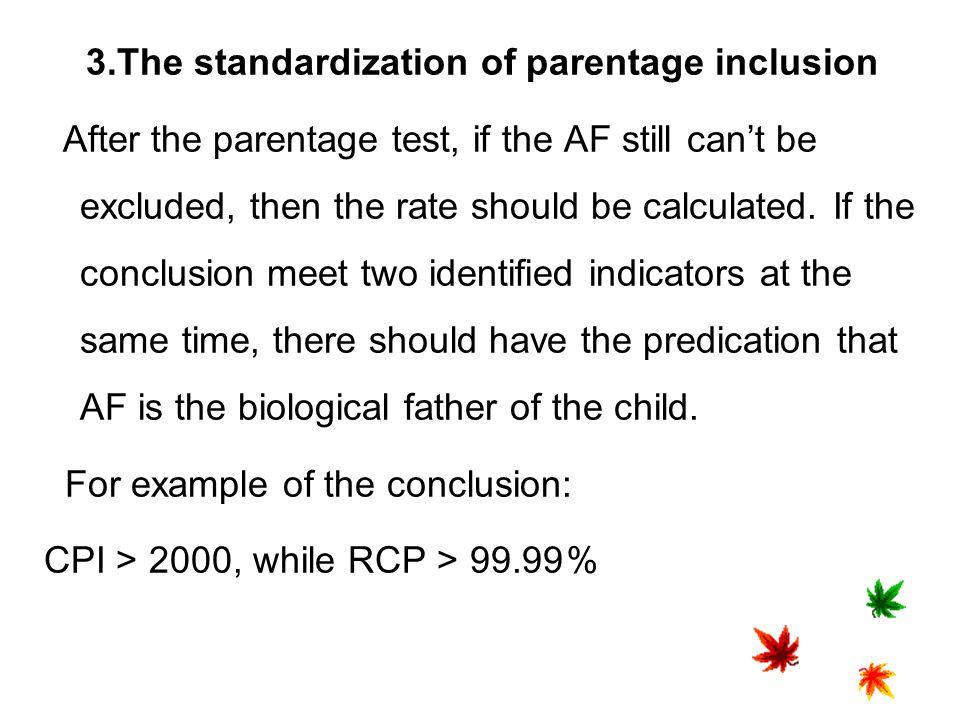 3.The standardization of parentage inclusion