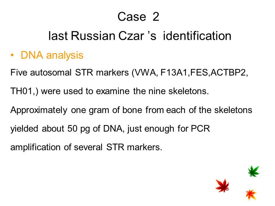 Case 2 last Russian Czar 's identification