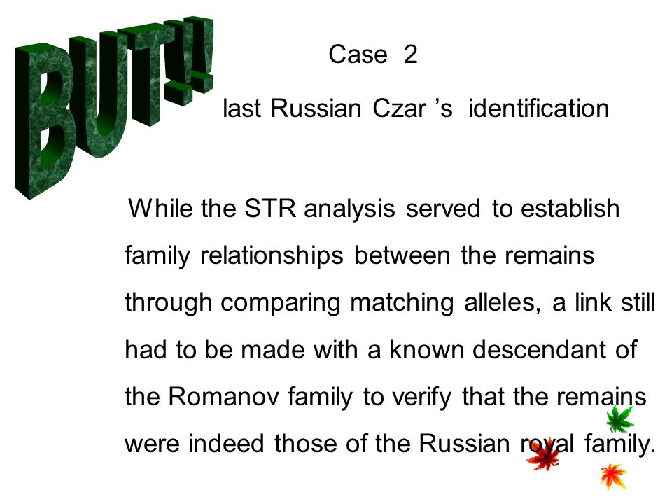 BUT!! last Russian Czar 's identification