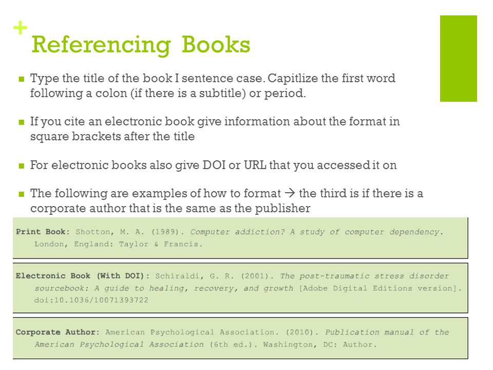 Referencing Books Type the title of the book I sentence case. Capitlize the first word following a colon (if there is a subtitle) or period.