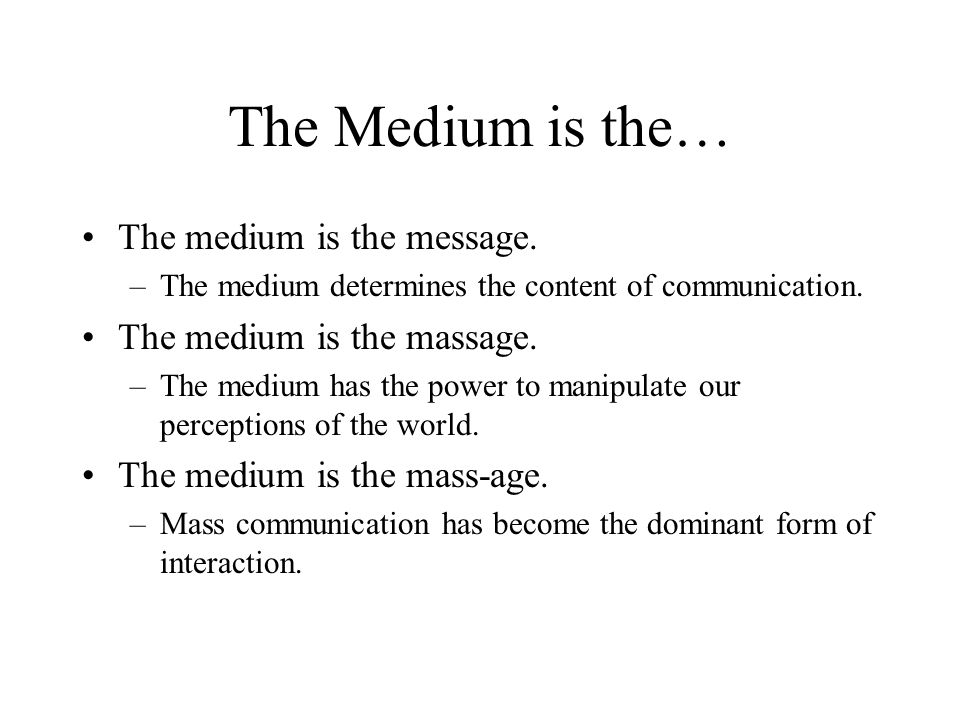 internet a medium or a message The medium and mcluhan's message   medium, what is the message that it conveys,  of the internet irrefutably established mcluhan's relevance.