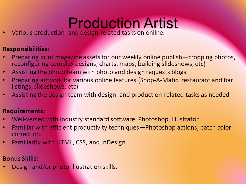 Production Artist Various production- and design-related tasks on online. Responsibilities: