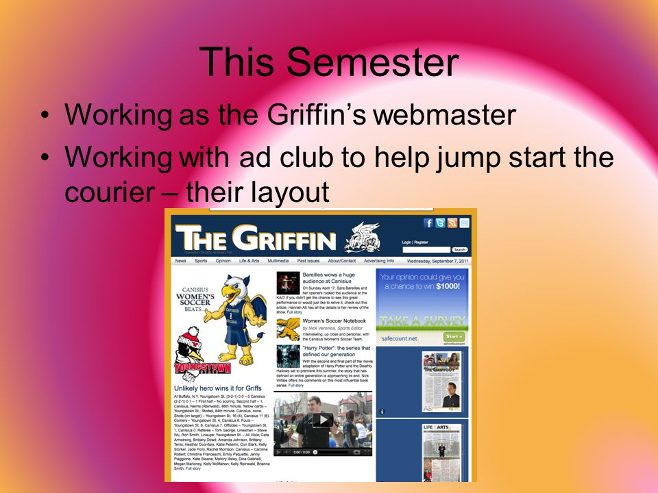 This Semester Working as the Griffin's webmaster
