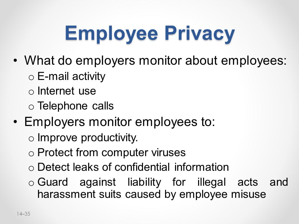 Employee Privacy What do employers monitor about employees: