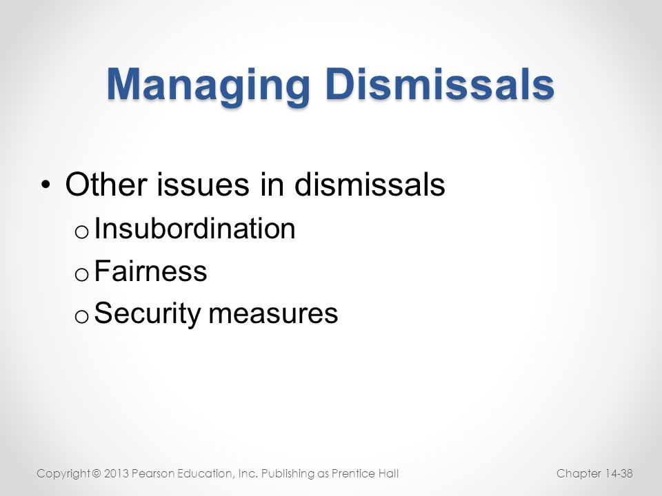 Managing Dismissals Other issues in dismissals Insubordination