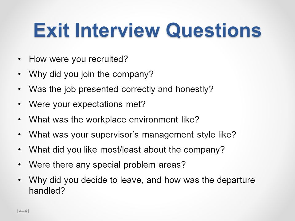 exit interview questions Not sure what to expect from an exit interview here are a few common questions you'll be asked about your current job and manager.