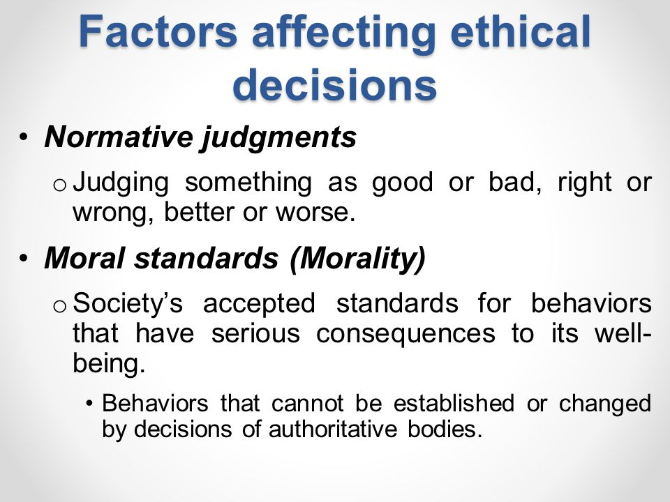 factors affecting ethical and unethical behavior Work ethics and ethical behaviorto understand what is the work ethics and what is meant by ethical behavior and what are the factors influencing the ethical behavior, we need to know the.