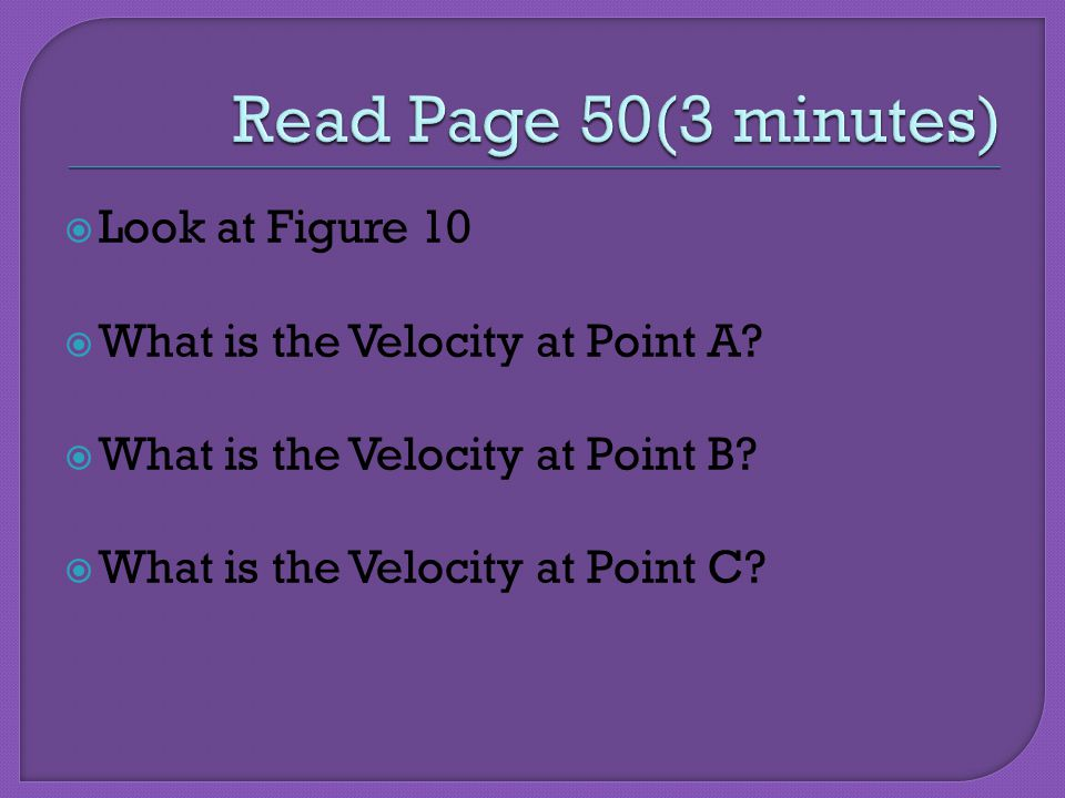 Read Page 50(3 minutes) Look at Figure 10