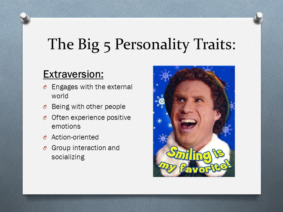 big 5 traits In general, those who score high on the big five traits fare much better in life than those who score low although we recommend that people strive to nurture all of the big five traits, the one gray area would be extroversion.