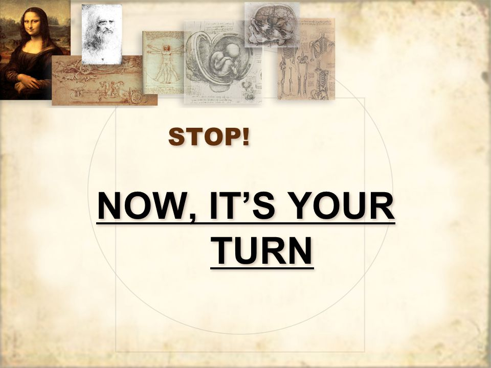 STOP! NOW, IT'S YOUR TURN