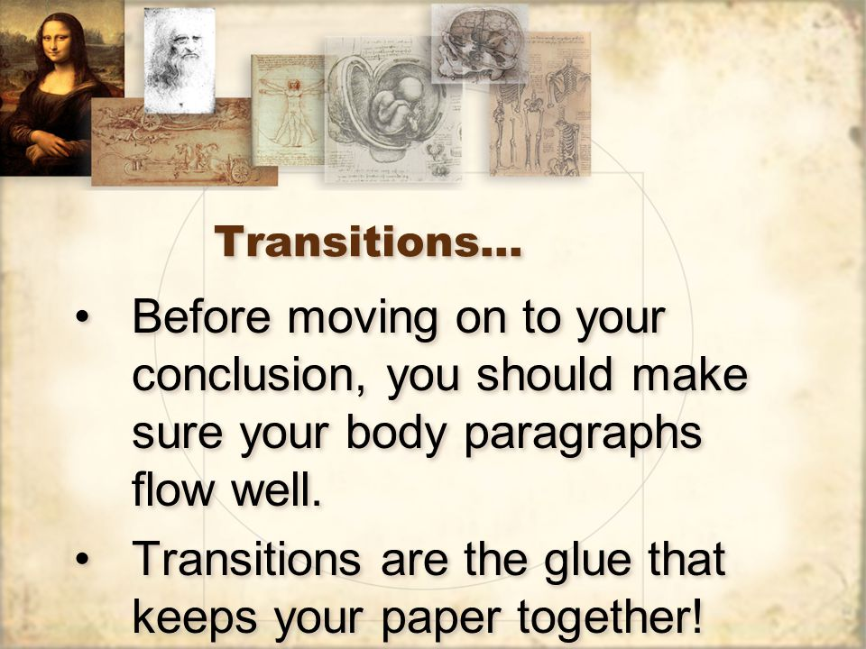 Transitions are the glue that keeps your paper together!