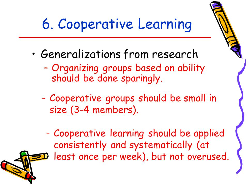 6. Cooperative Learning Generalizations from research