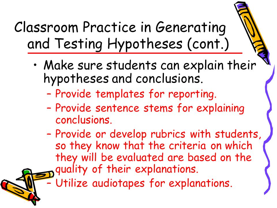 Classroom Practice in Generating and Testing Hypotheses (cont.)