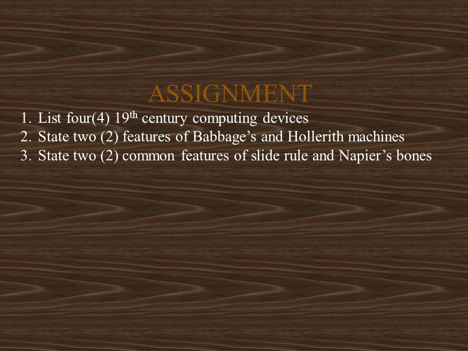 ASSIGNMENT List four(4) 19th century computing devices