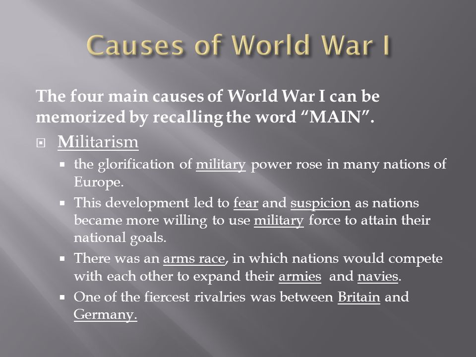 causes of world war i Directions: for each of the following causes, briefly summarize in your own words what that cause was and how it led to the outbreak of war 1.
