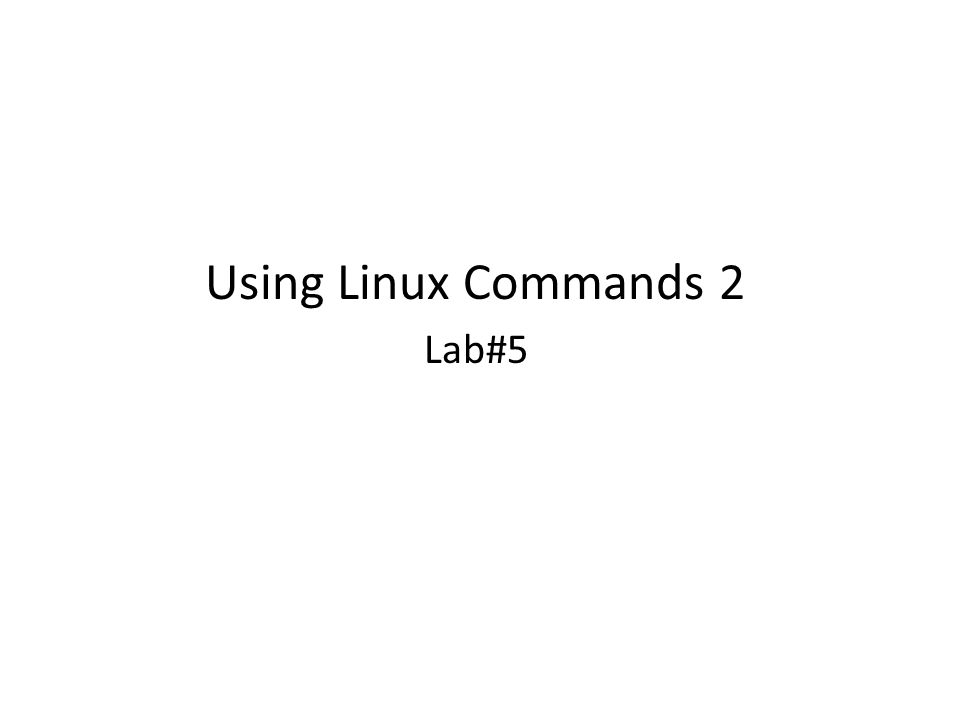 Using Linux Commands 2 Lab#5