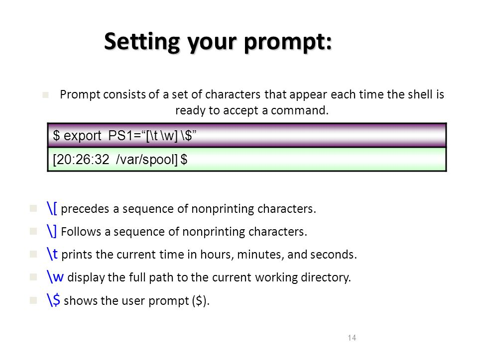 Setting your prompt: \[ precedes a sequence of nonprinting characters.