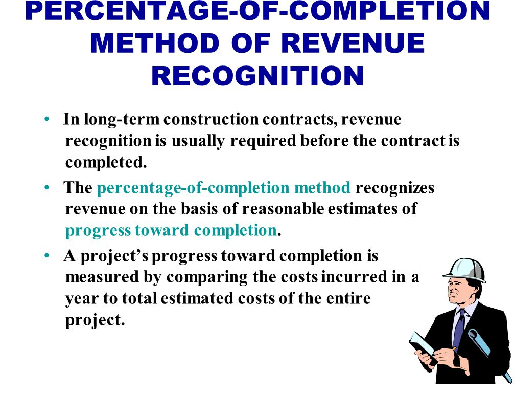 percentage of completion method of revenue (fold) (fold) (fold) year the merchandise is sold or paid for, whichever is later generally the percentage of completion method is required for long-term contracts.