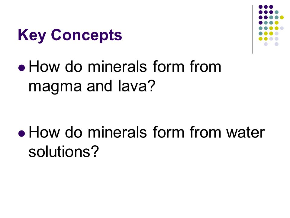 Section 2 – How Minerals Form - ppt video online download